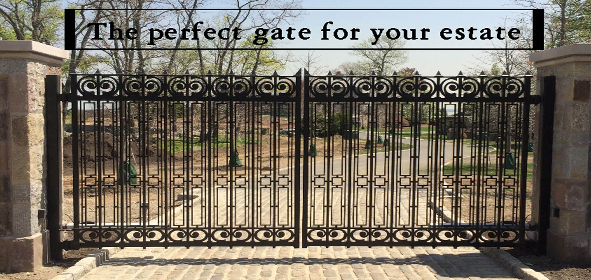 The Perfect Gate for Your Estate